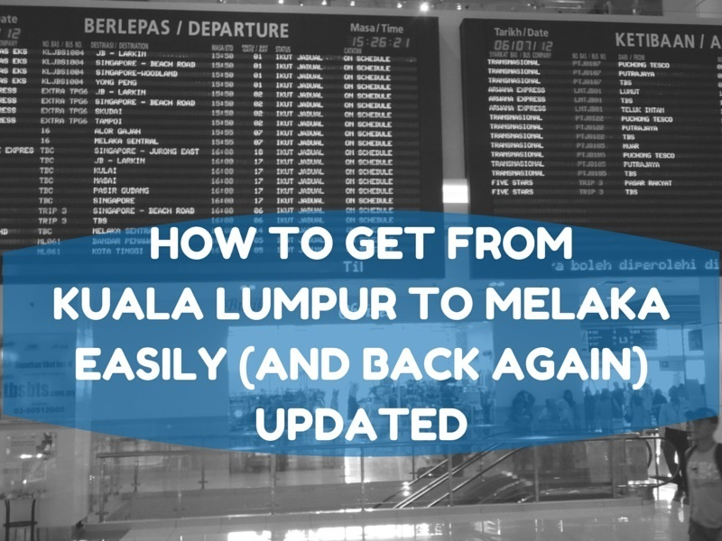 How To Get From Kuala Lumpur To Melaka (And Back Again) Updated